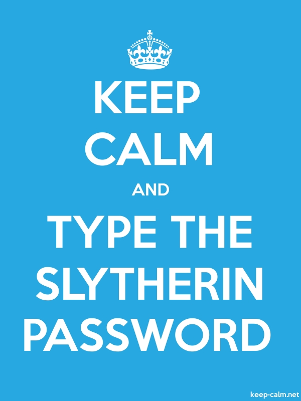 KEEP CALM AND TYPE THE SLYTHERIN PASSWORD - white/blue - Default (600x800)
