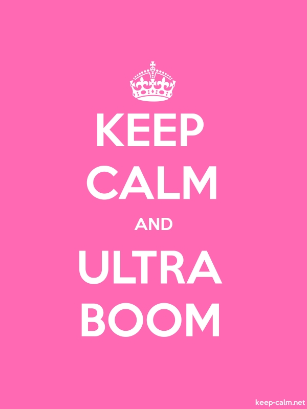 KEEP CALM AND ULTRA BOOM - white/pink - Default (600x800)