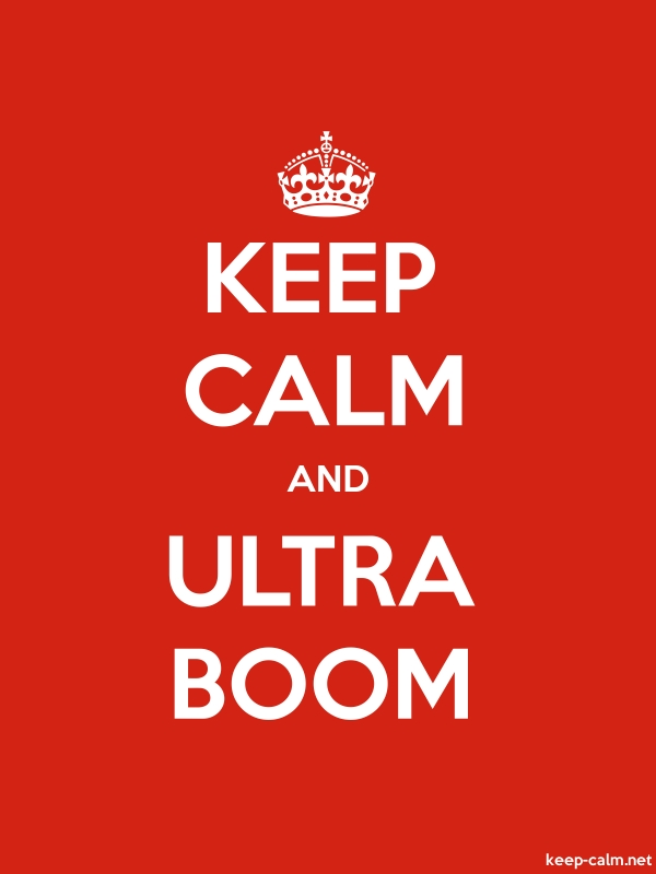 KEEP CALM AND ULTRA BOOM - white/red - Default (600x800)