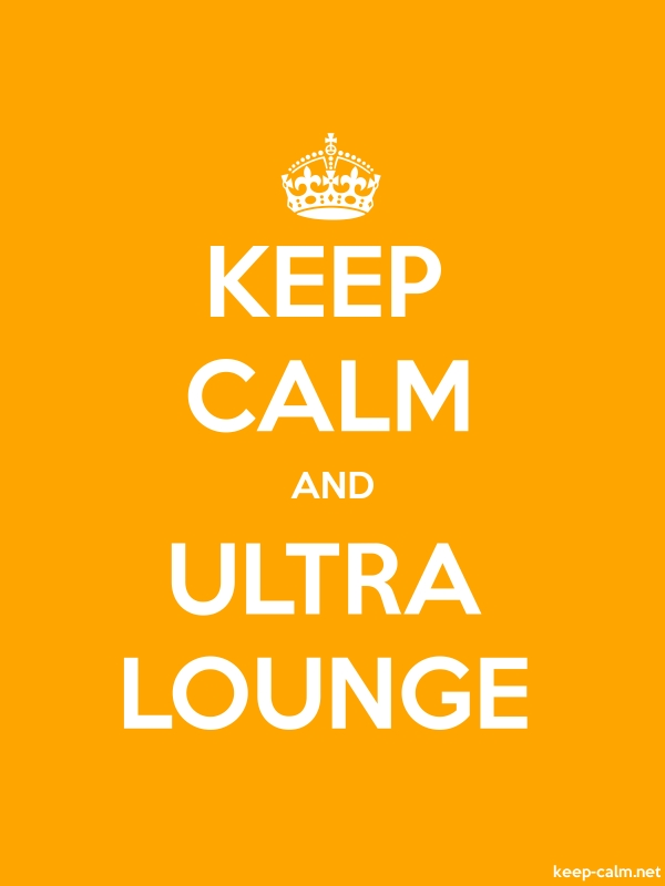 KEEP CALM AND ULTRA LOUNGE - white/orange - Default (600x800)