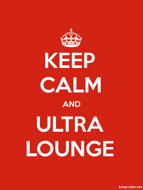 KEEP CALM AND ULTRA LOUNGE - white/red - Default (600x800)
