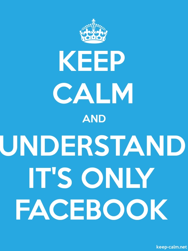 KEEP CALM AND UNDERSTAND IT'S ONLY FACEBOOK - white/blue - Default (600x800)