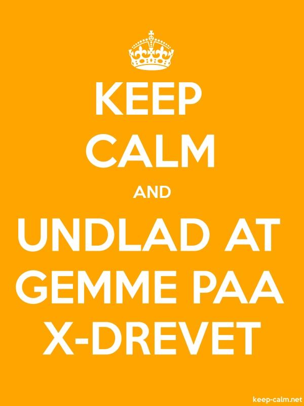 KEEP CALM AND UNDLAD AT GEMME PAA X-DREVET - white/orange - Default (600x800)