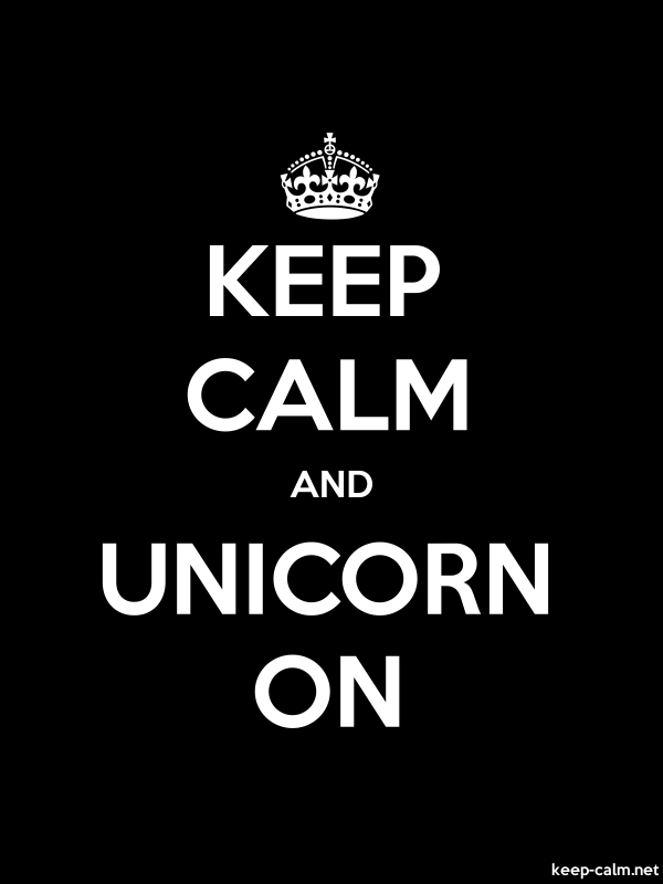 KEEP CALM AND UNICORN ON - white/black - Default (600x800)