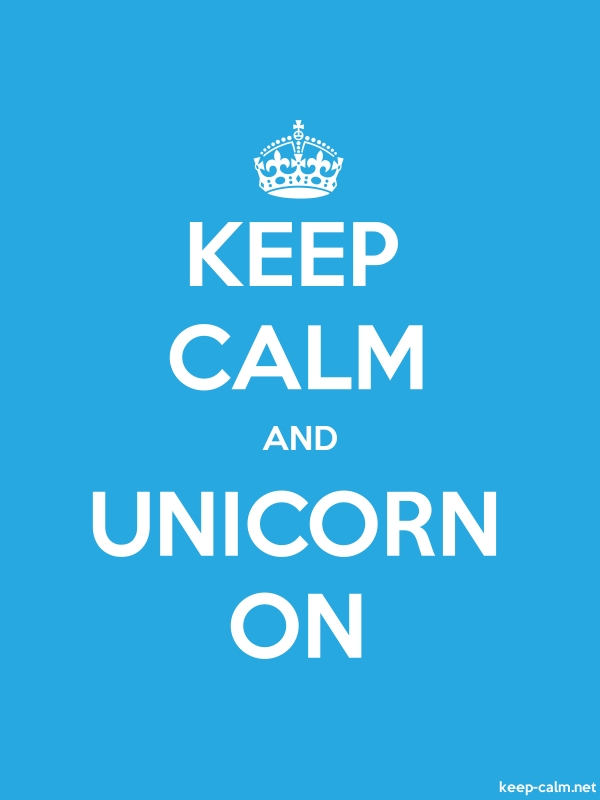 KEEP CALM AND UNICORN ON - white/blue - Default (600x800)