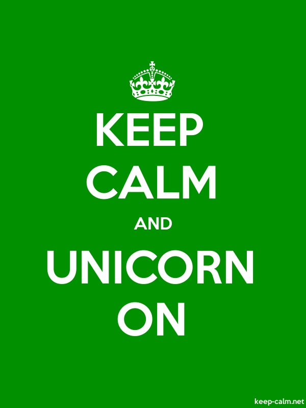 KEEP CALM AND UNICORN ON - white/green - Default (600x800)