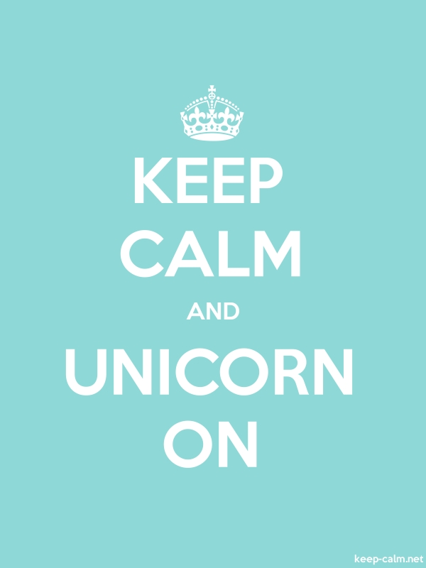KEEP CALM AND UNICORN ON - white/lightblue - Default (600x800)