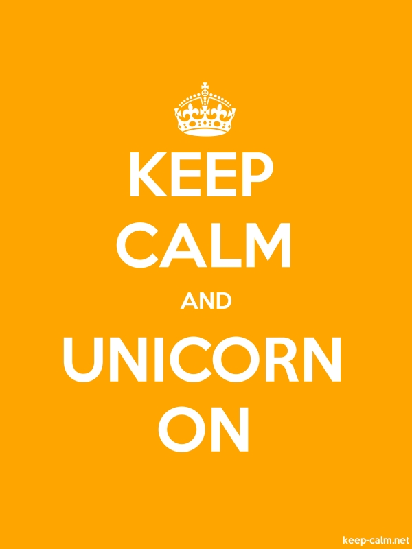 KEEP CALM AND UNICORN ON - white/orange - Default (600x800)