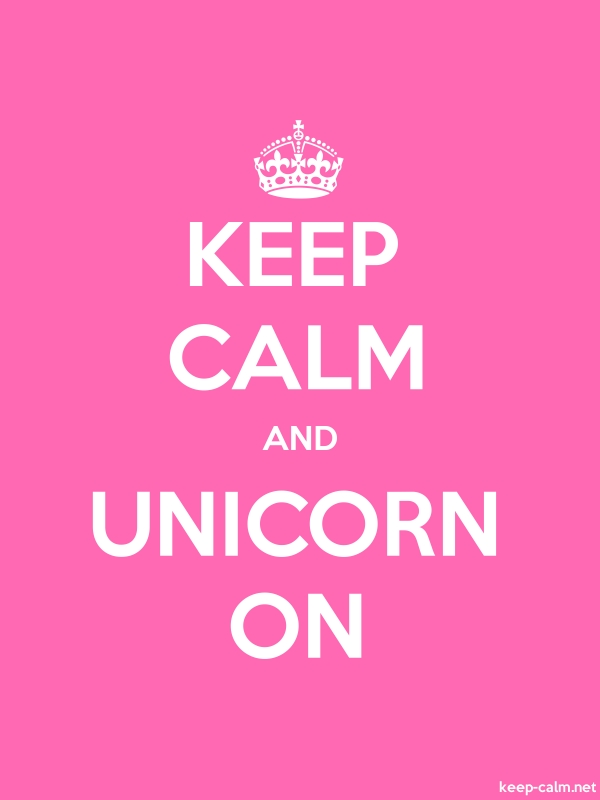 KEEP CALM AND UNICORN ON - white/pink - Default (600x800)