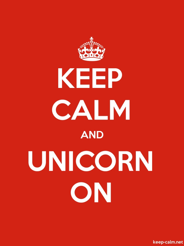 KEEP CALM AND UNICORN ON - white/red - Default (600x800)