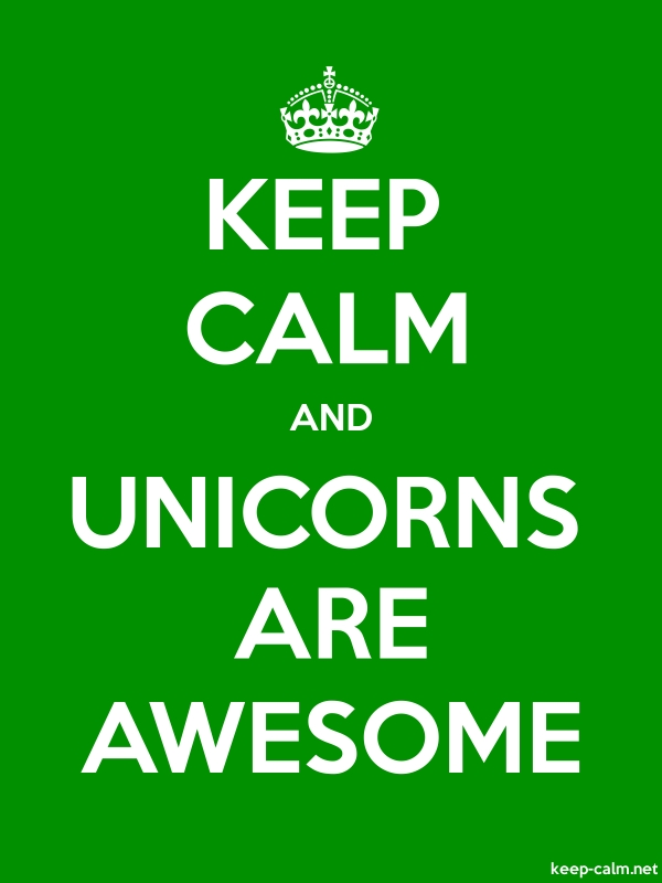 KEEP CALM AND UNICORNS ARE AWESOME - white/green - Default (600x800)