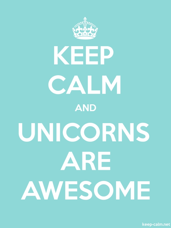 KEEP CALM AND UNICORNS ARE AWESOME - white/lightblue - Default (600x800)