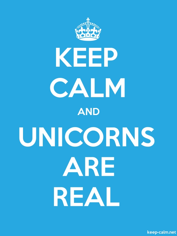 KEEP CALM AND UNICORNS ARE REAL - white/blue - Default (600x800)