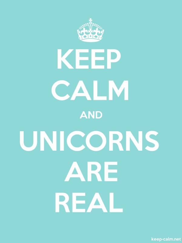 KEEP CALM AND UNICORNS ARE REAL - white/lightblue - Default (600x800)