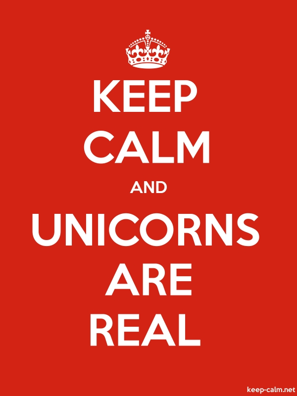 KEEP CALM AND UNICORNS ARE REAL - white/red - Default (600x800)