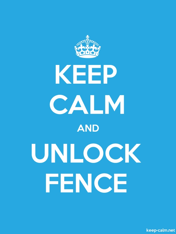 KEEP CALM AND UNLOCK FENCE - white/blue - Default (600x800)