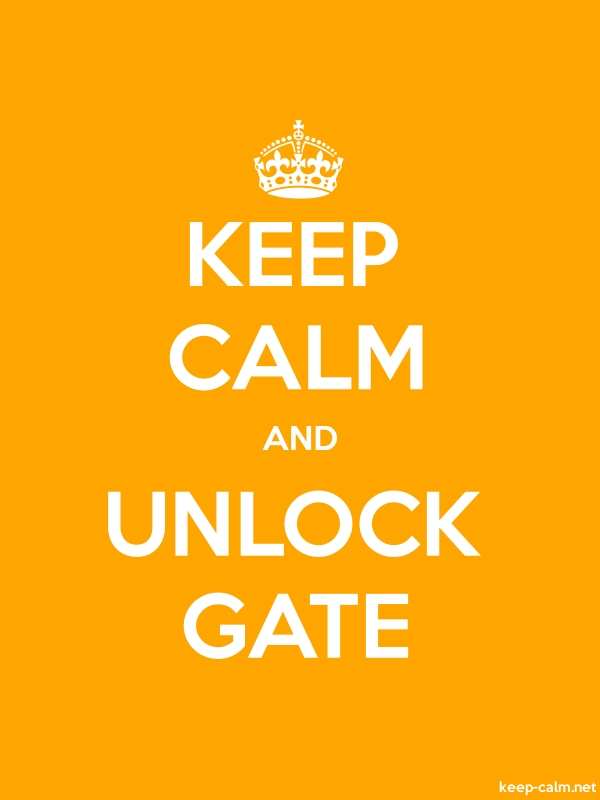 KEEP CALM AND UNLOCK GATE - white/orange - Default (600x800)