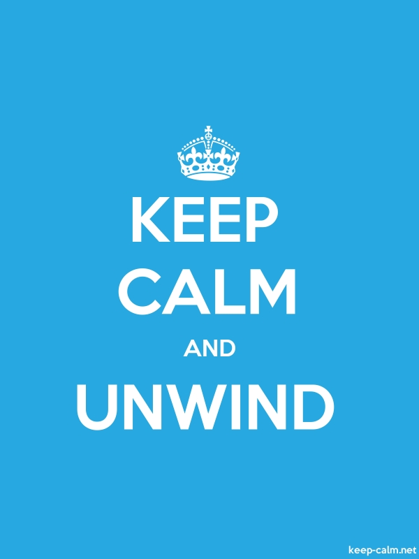 KEEP CALM AND UNWIND - white/blue - Default (600x800)