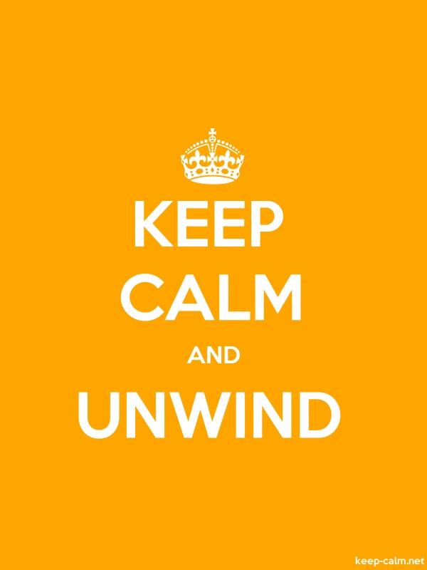 KEEP CALM AND UNWIND - white/orange - Default (600x800)