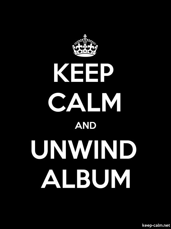 KEEP CALM AND UNWIND ALBUM - white/black - Default (600x800)