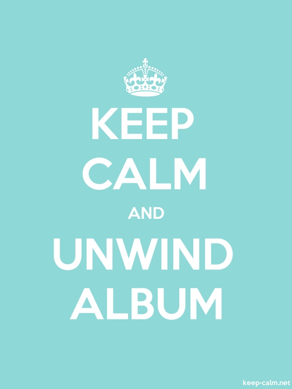 KEEP CALM AND UNWIND ALBUM - white/lightblue - Default (600x800)
