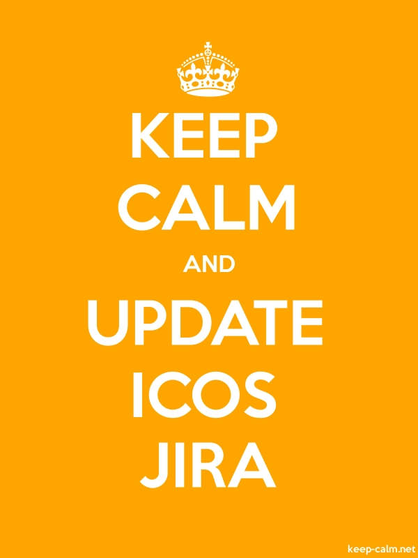 KEEP CALM AND UPDATE ICOS JIRA - white/orange - Default (600x800)