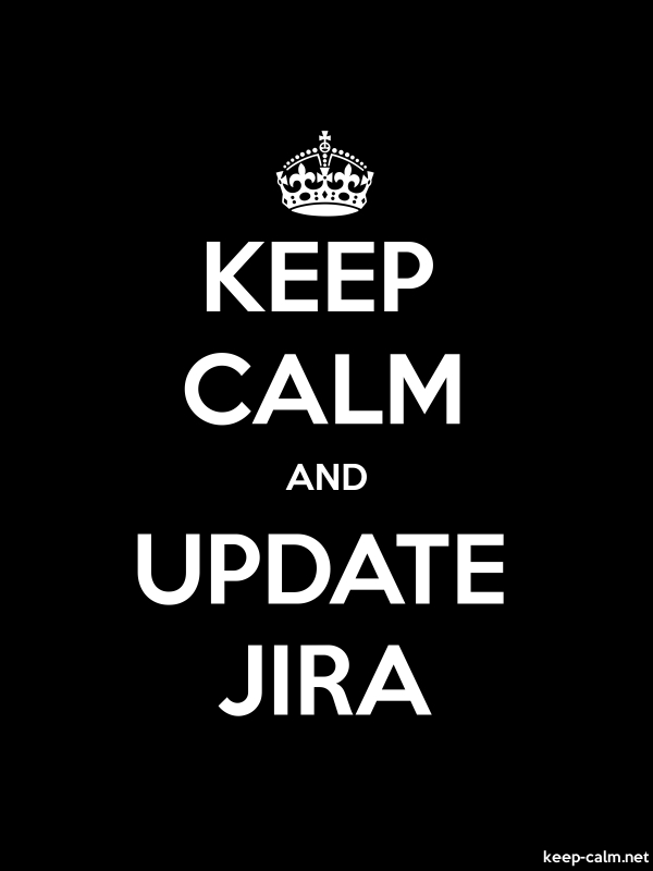 KEEP CALM AND UPDATE JIRA - white/black - Default (600x800)