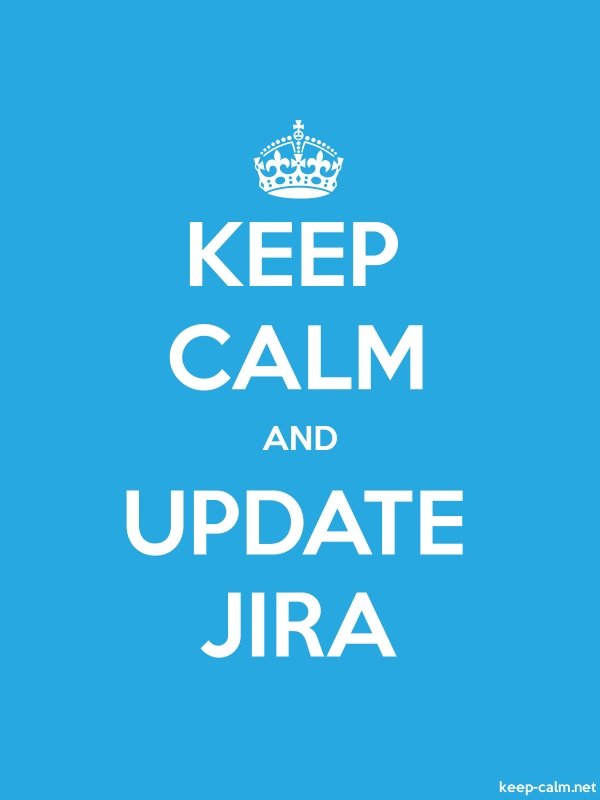 KEEP CALM AND UPDATE JIRA - white/blue - Default (600x800)