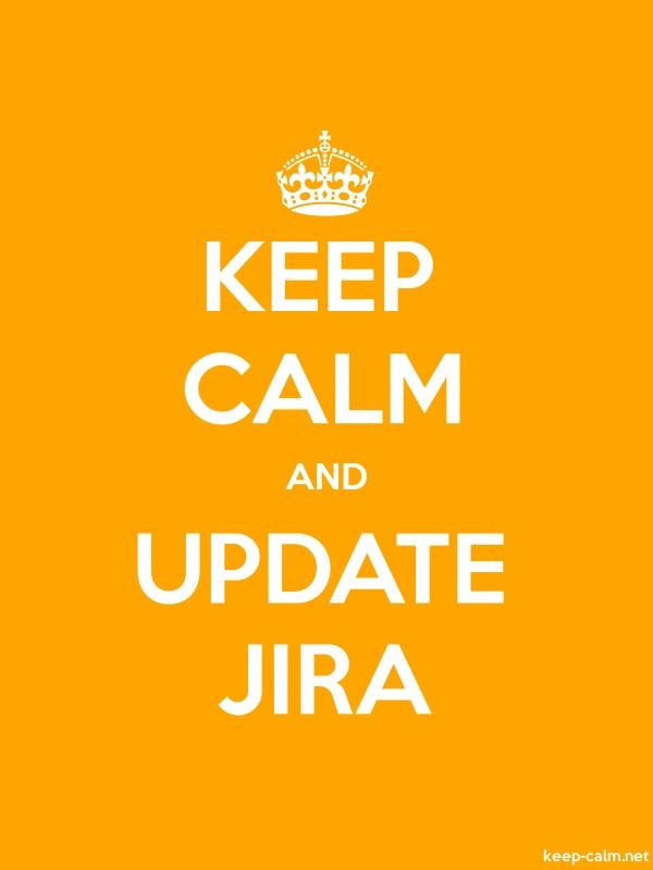 KEEP CALM AND UPDATE JIRA - white/orange - Default (600x800)
