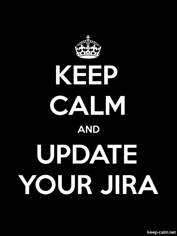 KEEP CALM AND UPDATE YOUR JIRA - white/black - Default (600x800)