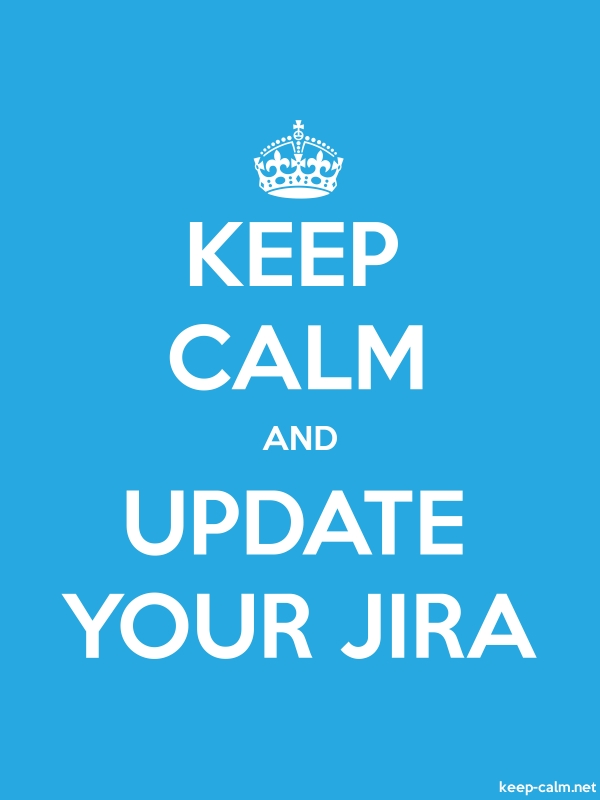 KEEP CALM AND UPDATE YOUR JIRA - white/blue - Default (600x800)