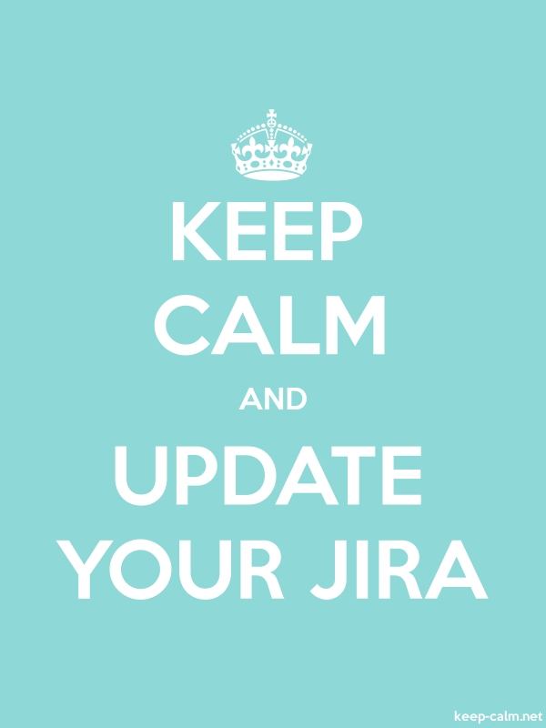 KEEP CALM AND UPDATE YOUR JIRA - white/lightblue - Default (600x800)