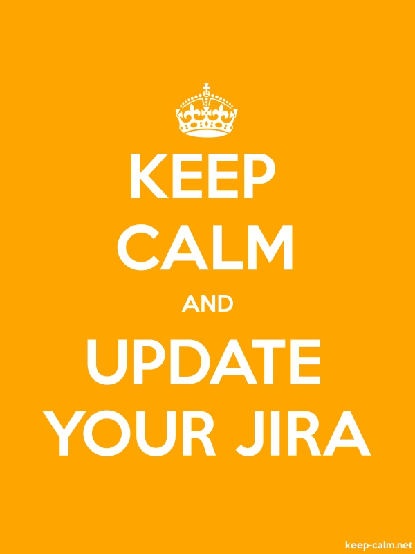 KEEP CALM AND UPDATE YOUR JIRA - white/orange - Default (600x800)