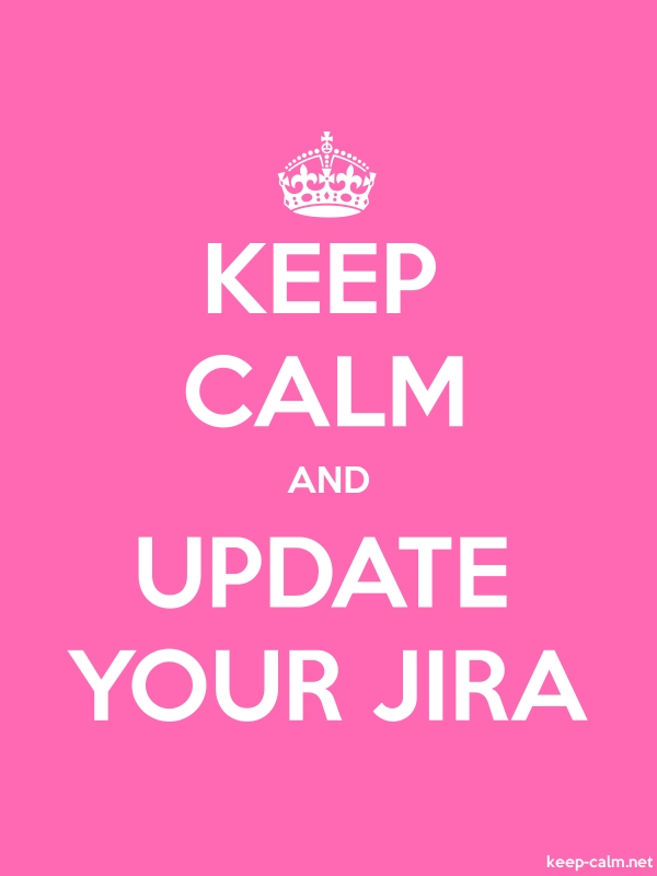 KEEP CALM AND UPDATE YOUR JIRA - white/pink - Default (600x800)