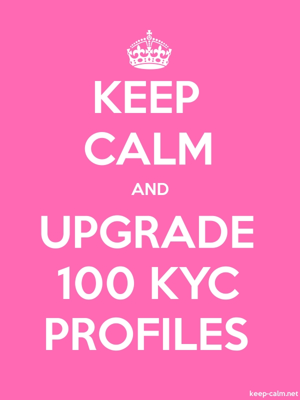 KEEP CALM AND UPGRADE 100 KYC PROFILES - white/pink - Default (600x800)