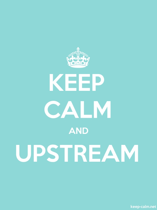 KEEP CALM AND UPSTREAM - white/lightblue - Default (600x800)