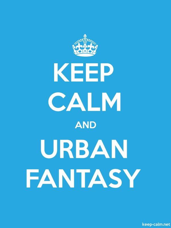 KEEP CALM AND URBAN FANTASY - white/blue - Default (600x800)