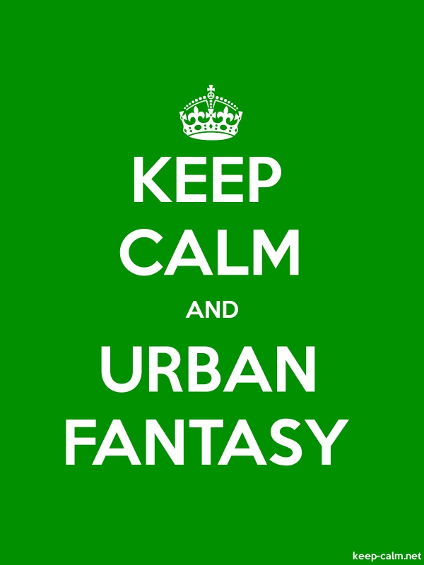 KEEP CALM AND URBAN FANTASY - white/green - Default (600x800)