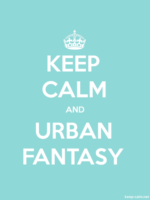 KEEP CALM AND URBAN FANTASY - white/lightblue - Default (600x800)
