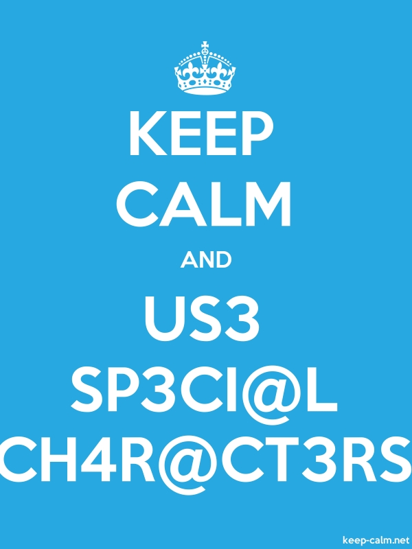 KEEP CALM AND US3 SP3CI@L CH4R@CT3RS - white/blue - Default (600x800)