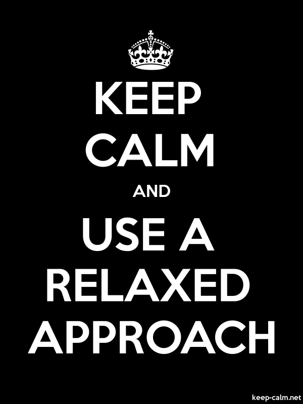 KEEP CALM AND USE A RELAXED APPROACH - white/black - Default (600x800)