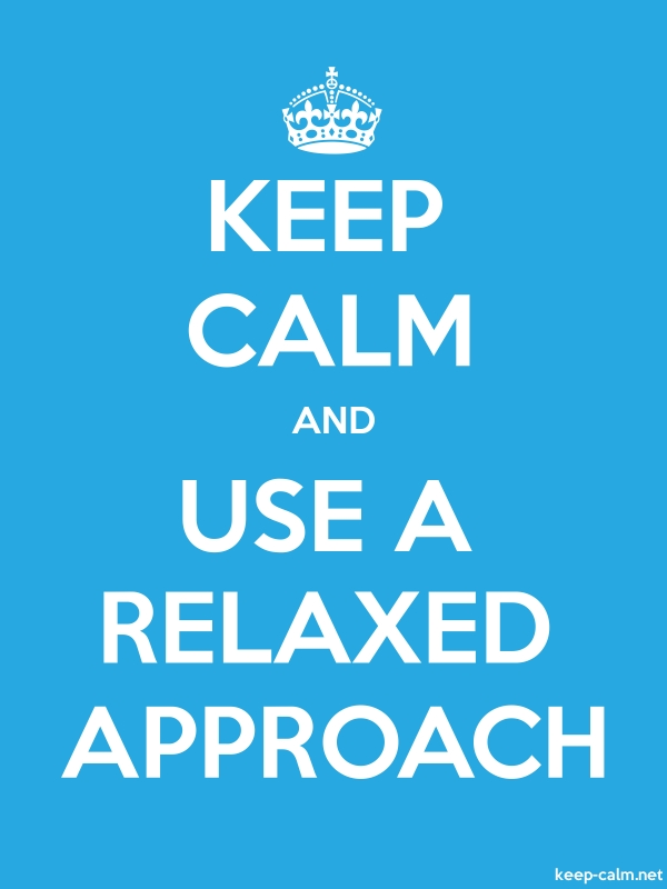 KEEP CALM AND USE A RELAXED APPROACH - white/blue - Default (600x800)