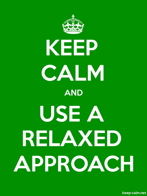 KEEP CALM AND USE A RELAXED APPROACH - white/green - Default (600x800)