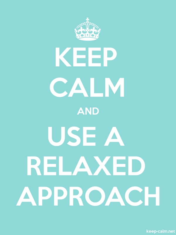 KEEP CALM AND USE A RELAXED APPROACH - white/lightblue - Default (600x800)