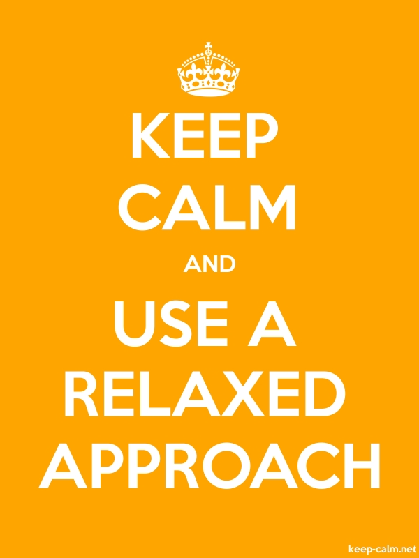 KEEP CALM AND USE A RELAXED APPROACH - white/orange - Default (600x800)