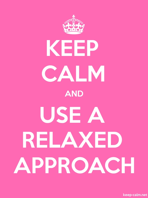 KEEP CALM AND USE A RELAXED APPROACH - white/pink - Default (600x800)