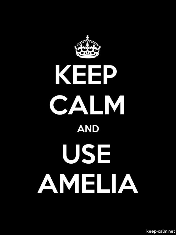 KEEP CALM AND USE AMELIA - white/black - Default (600x800)