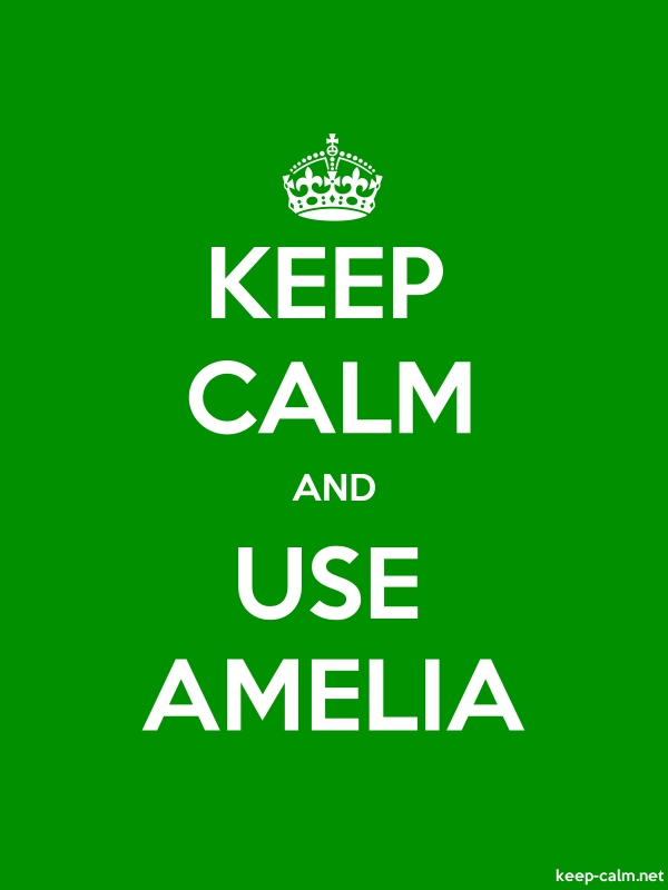 KEEP CALM AND USE AMELIA - white/green - Default (600x800)