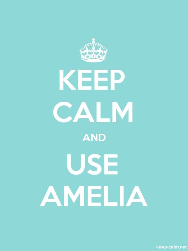 KEEP CALM AND USE AMELIA - white/lightblue - Default (600x800)