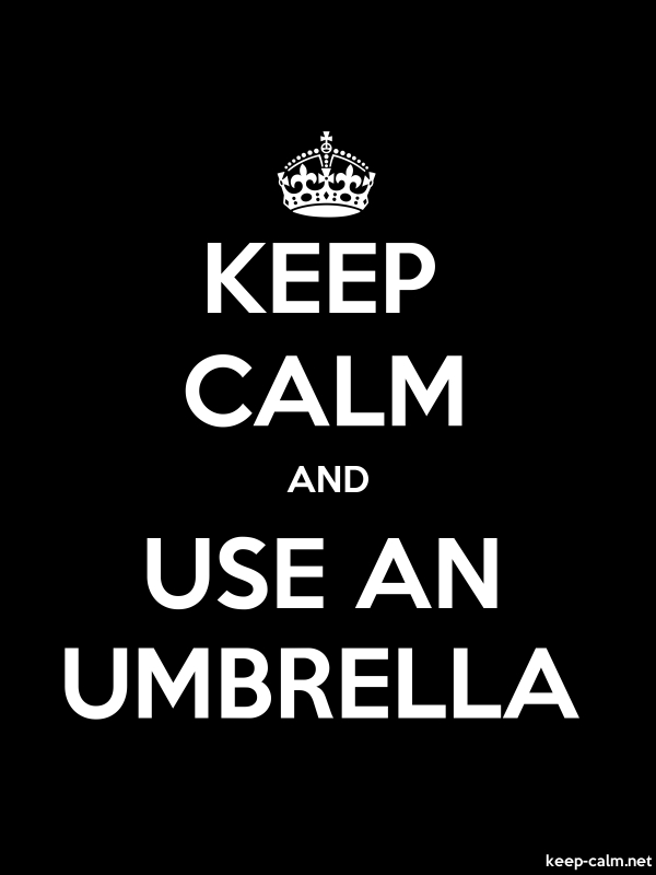 KEEP CALM AND USE AN UMBRELLA - white/black - Default (600x800)